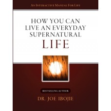 How You Can Live an Everyday Supernatural Life E-book