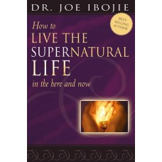 How to Live the Supernatural Life in the Here and Now E-book
