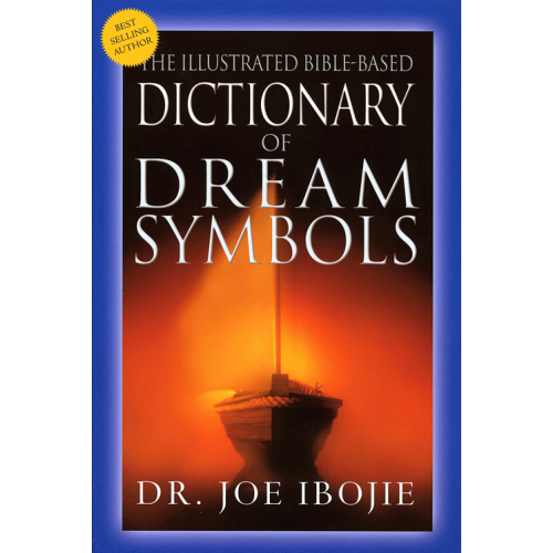 Dictionary Of Dream Symbols Illustrated Bible Based
