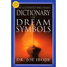 Dictionary of Dream Symbols – Illustrated Bible Based