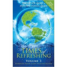 Times Of Refreshing Volume 3: Inspiration, Prayers & God's Word For Each Day